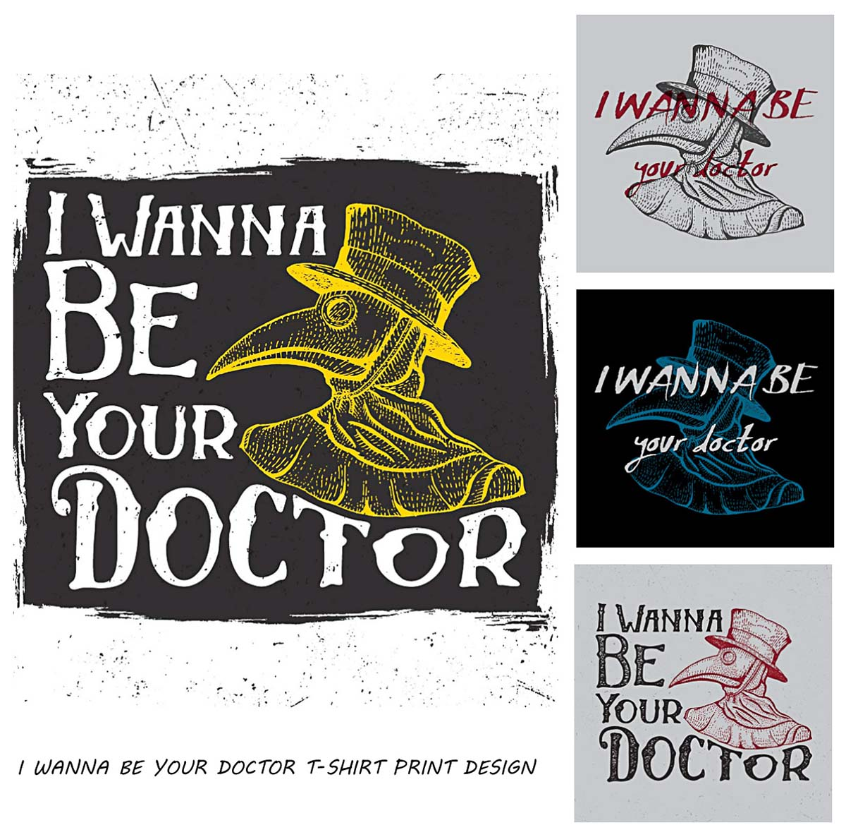 I wanna be your doctor t-shirt vintage label design with illustrated plague doctor